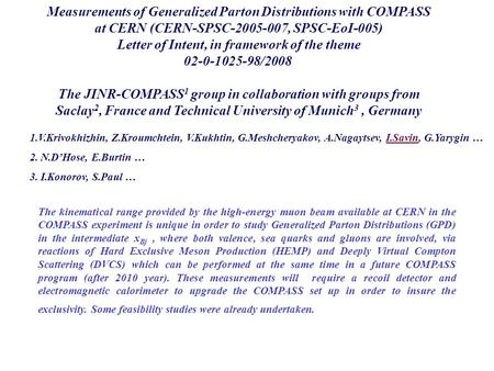Measurements of Generalized Parton Distributions with COMPASS at CERN (CERN-SPSC-2005-007, SPSC-EoI-005) Letter of Intent, in framework of the theme 02-0-1025-98/2008.