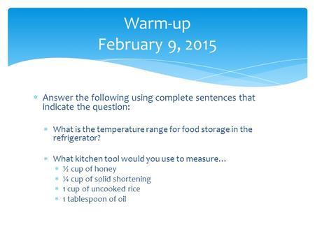  Answer the following using complete sentences that indicate the question:  What is the temperature range for food storage in the refrigerator?  What.