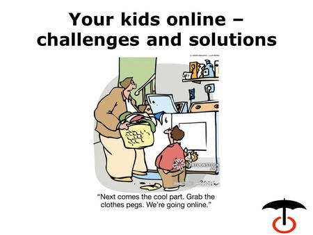 Your kids online – challenges and solutions. Fact or fiction? 1. How many hours a week do children aged between 12-15 spend online on average? a)18 hours.