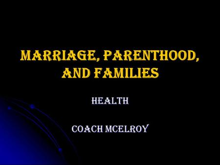 Marriage, Parenthood, and Families Health Coach McElroy.