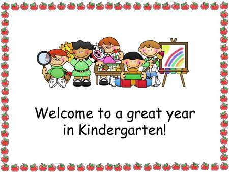 Welcome to a great year in Kindergarten!. While You Wait Please write your child a letter. I will read it to them tomorrow morning! Please redo the field.
