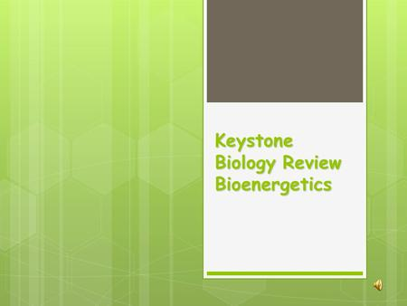 Keystone Biology Review Bioenergetics. Photosynthesis Is the process whereby organisms convert light energy into chemical bond energy of glucose  It.