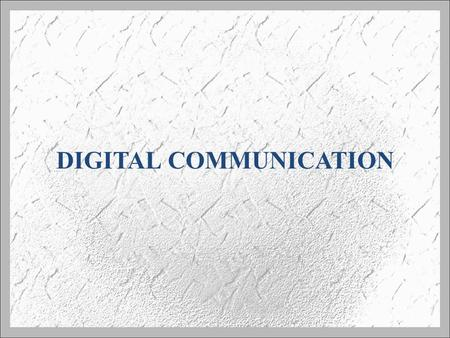 DIGITAL COMMUNICATION. Introduction In a data communication system, the output of the data source is transmitted from one point to another. The rate of.