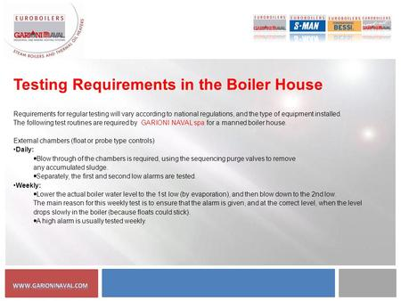 Testing Requirements in the Boiler House Requirements for regular testing will vary according to national regulations, and the type of equipment installed.