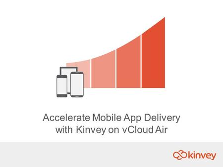 Accelerate Mobile App Delivery with Kinvey on vCloud Air.