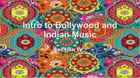  Bollywood is Hindi film music and dance; considered an important expression <strong>of</strong> <strong>Indian</strong> pop culture and social <strong>history</strong>  Bollywood has been around and.