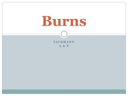 Burns Tackmann A & P.