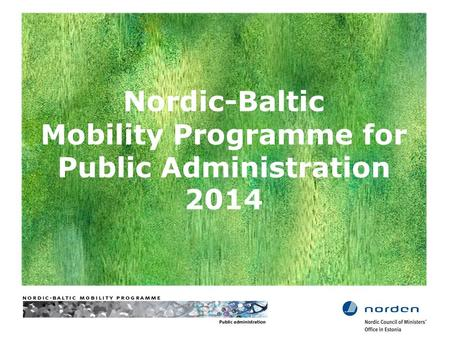 Nordic-Baltic Mobility Programme for Public Administration 2014.