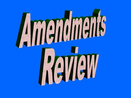 Amendments Review 100 200 100 200 300 400 500 300 400 500 100 200 300 400 500 100 200 300 400 500 100 200 300 400 500 2-67-1112-1617-2122-26 FINAL.