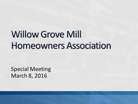 Special Meeting March 8, 2016. Welcome/Introduction of the Board Middletown HOA Facts HOA vs. Middletown Responsibilities Key Functions of the WGM HOA.