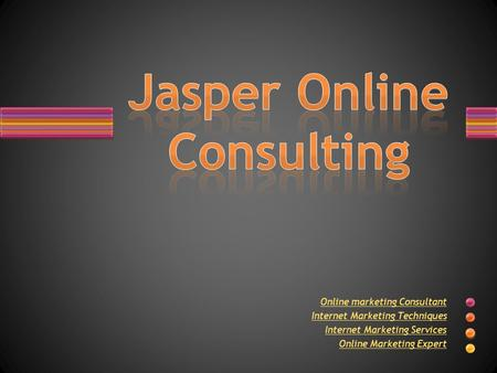 Online marketing Consultant Internet Marketing Techniques Internet Marketing Services Online Marketing Expert.