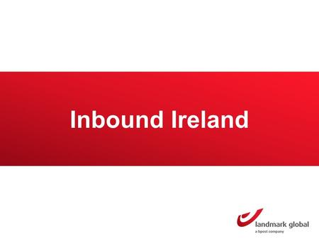 Inbound Ireland. Ireland Market overview The top 3 categories ! 1 2 3 The top 3 countries they buy from 1 2 3 UK USA China Based on Presentation B2C E-Commerce.