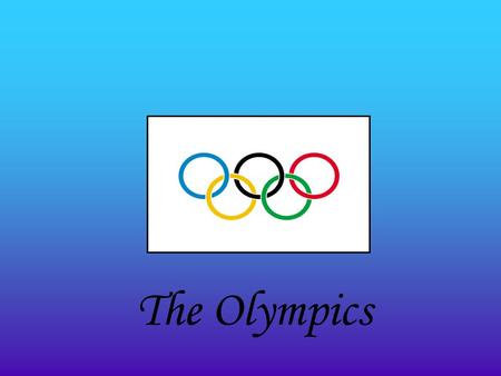 The Olympics Laurel wreath This crowned the winners in ancient Greece Whole world International Event o.
