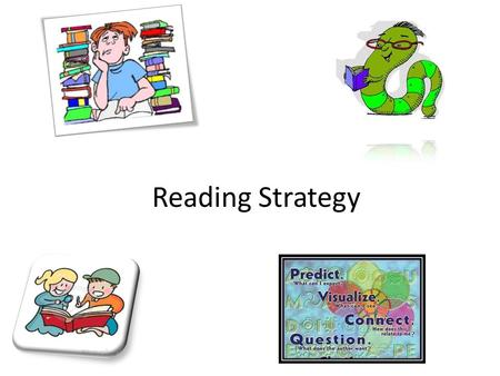 Reading Strategy. Prediction Connection Vocabulary Summarize Question Tower Inference Visualization.