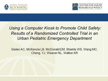 Using a Computer Kiosk to Promote Child Safety: Results of a Randomized Controlled Trial in an Urban Pediatric Emergency Department Gielen AC, McKenzie.
