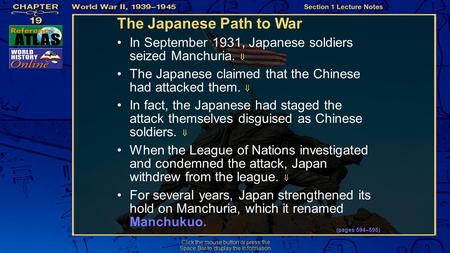 Section 1-21 Click the mouse button or press the Space Bar to display the information. In September 1931, Japanese soldiers seized Manchuria.  The Japanese.