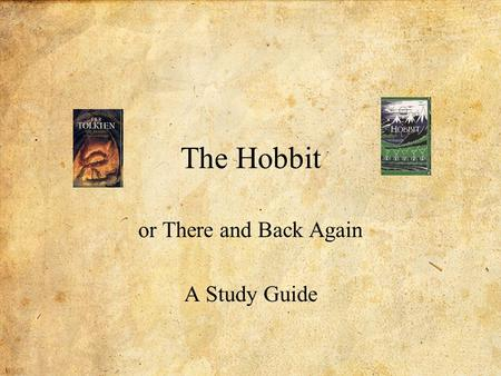The Hobbit or There and Back Again A Study Guide.