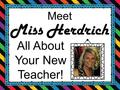 Meet Miss Herdrich All About Your New Teacher!. I have one older sister and one older brother who are both married. My mom is a retired teacher and my.