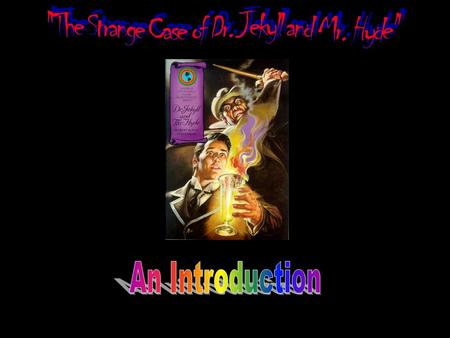 Www.englishteaching.co.uk.  The Strange Case of Dr. Jekyll and Mr. Hyde was written by Robert Louis Stevenson.  Stevenson was interested in what made.