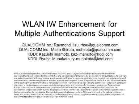 WLAN IW Enhancement for Multiple Authentications Support QUALCOMM Inc.: Raymond Hsu, QUALCOMM Inc.: Masa Shirota,