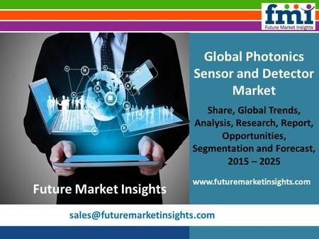 Global Photonics Sensor and Detector Market Share, Global Trends, Analysis, Research, Report, Opportunities, Segmentation.