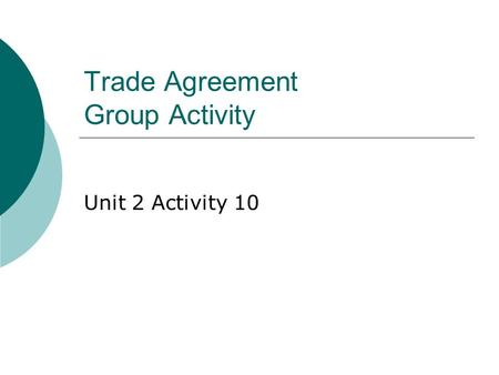 Trade Agreement Group Activity Unit 2 Activity 10.
