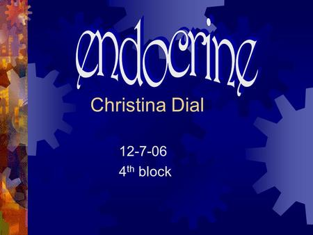 Christina Dial 12-7-06 4 th block Bruce is 8 feet tall and weighs 260 pounds. Which of the following endocrine glands may be responsible for his size.
