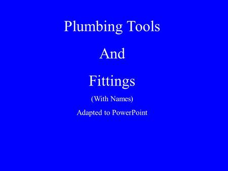 Plumbing Tools And Fittings (With Names) Adapted to PowerPoint.