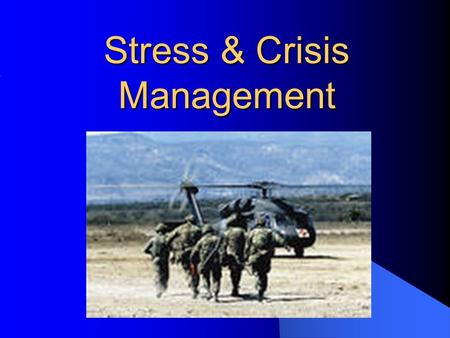 Stress & Crisis Management Stress Management – Objectives: Stress Management – Objectives: Step #1: Step #1: Understand Basic Stress Concepts Step #2: