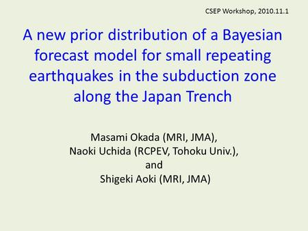 A new prior distribution of a Bayesian forecast model for small repeating earthquakes in the subduction zone along the Japan Trench Masami Okada (MRI,