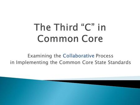 Examining the Collaborative Process in Implementing the Common Core State Standards.