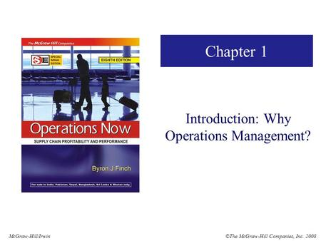 ©The McGraw-Hill Companies, Inc. 2008McGraw-Hill/Irwin Chapter 1 Introduction: Why Operations Management?