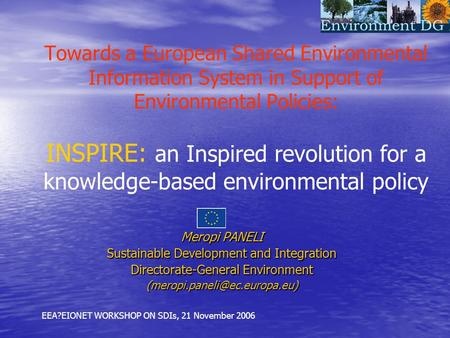 Towards a European Shared Environmental Information System in Support of Environmental Policies: INSPIRE: an Inspired revolution for a knowledge-based.