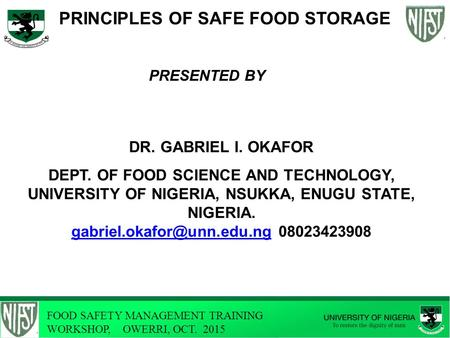 PRESENTED BY DR. GABRIEL I. OKAFOR DEPT. OF <strong>FOOD</strong> SCIENCE AND TECHNOLOGY, UNIVERSITY OF NIGERIA, NSUKKA, ENUGU STATE, NIGERIA.