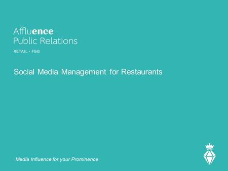 Social Media Management for Restaurants Media Influence for your Prominence.
