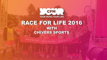 RACE FOR LIFE 2016 WITH CHIVERS SPORTS RACE FOR LIFE 2016 WITH CHIVERS SPORTS.