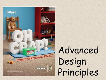 Advanced Design Principles (otherwise known as PARC)