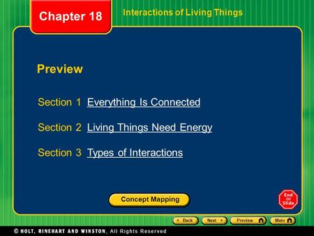 < BackNext >PreviewMain Preview Section 1 Everything Is ConnectedEverything Is Connected Section 2 Living Things Need EnergyLiving Things Need Energy Section.