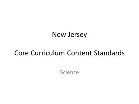New Jersey Core Curriculum Content Standards Science.