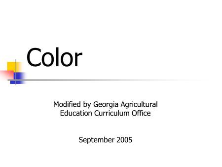 Color Modified by Georgia Agricultural Education Curriculum Office September 2005.