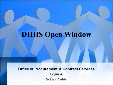 DHHS Open Window Office of Procurement & Contract Services Login & Set up Profile.
