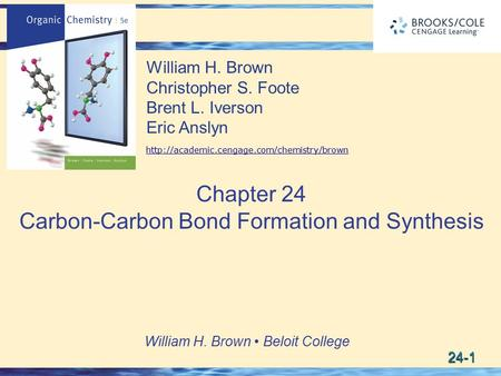 24-1 William H. Brown Beloit College William H. Brown Christopher S. Foote Brent L. Iverson Eric Anslyn  Chapter.