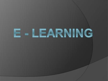 OBJECTIVES OF THE LECTURE  Define 'eLearning'.  Explain why eLearning is important.  Discuss the advantages and disadvantages of e-Learning.  Carry.