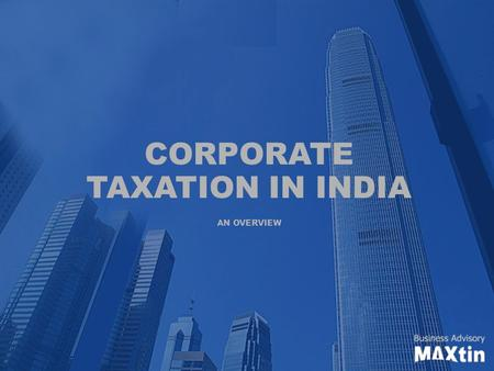 CORPORATE TAXATION IN INDIA AN OVERVIEW. Contents 1.PAN (Permanent Account Number) 2.TDS (Tax Deduction at Source) 3.Corporate Tax 4.Sales Tax 5.Service.