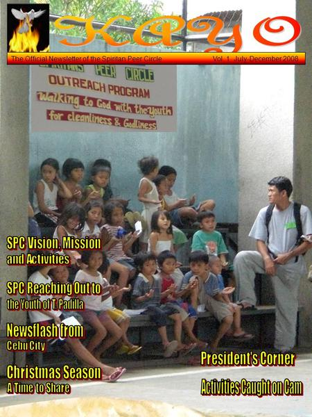The Official Newsletter of the Spiritan Peer Circle Vol. 1 July-December 2008.