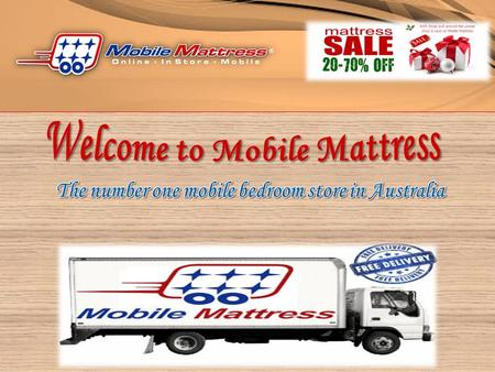About us Our Products Why Mobile Mattress? Contact us.