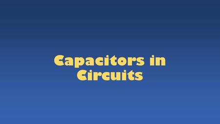 Capacitors in Circuits. Some applications Storing large amounts of charge for later release e.g., camera flash, defibrillator Computer interface components.
