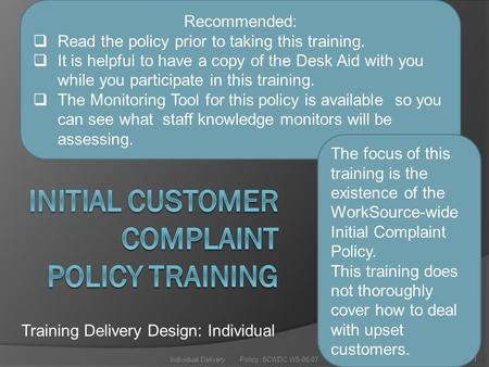 1Individual Delivery Policy: SCWDC WS-06-07 Training Delivery Design: Individual Recommended:  Read the policy prior to taking this training.  It is.