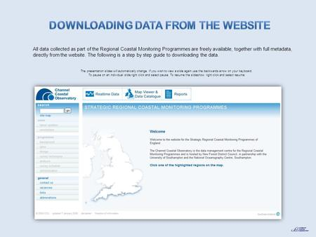 All data collected as part of the Regional Coastal Monitoring Programmes are freely available, together with full metadata, directly from the website.