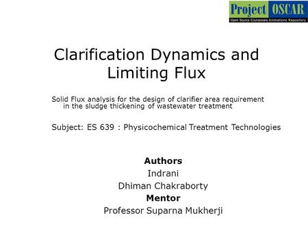 Clarification Dynamics and Limiting Flux Solid Flux analysis for the design of clarifier area requirement in the sludge thickening of wastewater treatment.